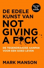 ,Mark Manson<br>De edele kunst van not giving a fuck